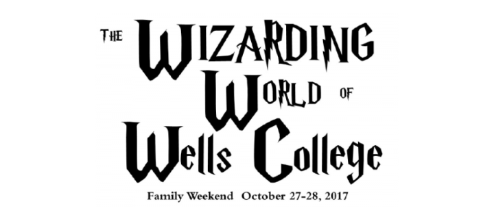 the wizarding world of wells college, family weekend, october 27-28, 2017