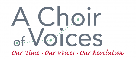 a choir of voices: our time, our voices, our revolution